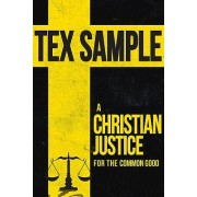 Christian Justice For The Common Good, A