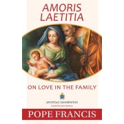 Amoris Laetitia: On Love in the Family