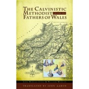 Calvinistic Methodist Fathers of Wales, The