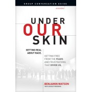Under Our Skin Group Conversation Guide