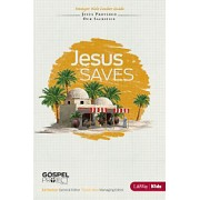 Gospel Project for Kids, The : Jesus Saves