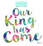 2018 Faith Our King Has Come Wall Calendar
