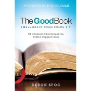Good Book Small Group Curriculum Kit, The