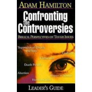 Confronting the Controversies - Leader's Guide