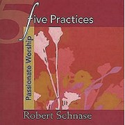 Five Practices - Passionate Worship