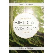 Introduction to Reading Biblical Wisdom Texts, An