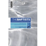 Baptists, The: Key People Involved...Vol. 1