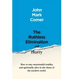 Ruthless Elimination of Hurry, The