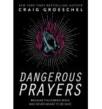 Dangerous Prayers