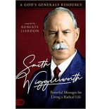 Smith Wigglesworth: Powerful Messages