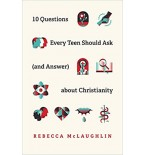 10 Questions Every Teen Should Ask (& Answer) about Christia
