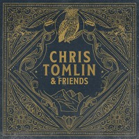 Chris Tomlin and Friends CD