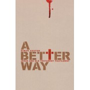 Better Way, A