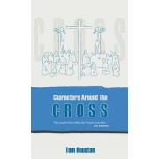 Characters Around The Cross