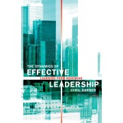 Dynamics Of Effective Leadership, The