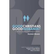 Good Christians, Good Husbands?