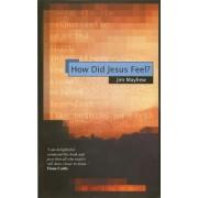How Did Jesus Feel?