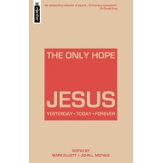 Only Hope - Jesus, The