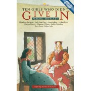 Ten Girls Who Didn'T Give In
