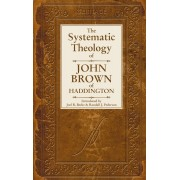Systematic Theology Of John Brown Of Haddington, The