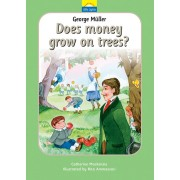 George Muller Does Money Grow On Trees?