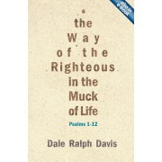 Way Of The Righteous In The Muck Of Life, The