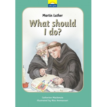 Martin Luther; What Should I Do