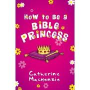 How To Be A Bible Princess