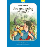 Gladys Aylward Are You Going To Stop?