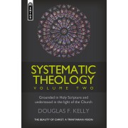 Systematic Theology (Volume 2)