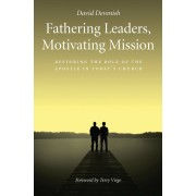 Fathering Leaders, Motivating Mission: Restoring The Role Of