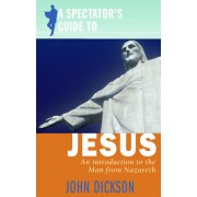 A Spectator's Guide To Jesus