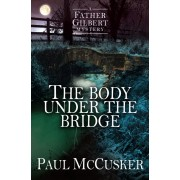 Body Under The Bridge, The