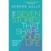 Seven Stories That Shape Your Life