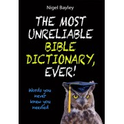 Most Unreliable Bible Dictionary, Ever!, The