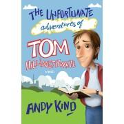 Unfortunate Adventures Of Tom Hillingthwaite, The