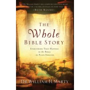 Whole Bible Story, The: Everything That Happens In The Bible