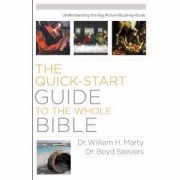Quick-Start Guide To The Whole Bible, The