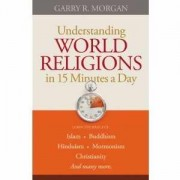 Understanding World Religions In 15 Minutes A Day