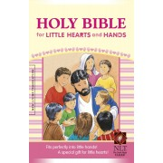 NLT Holy Bible For Little Hearts And Hands