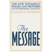 Message New Testament With Psalms And Proverbs, The