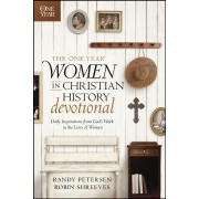 One Year Women In Christian History Devotional, The