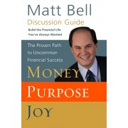 Money, Purpose, Joy Discussion Guide