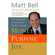 Money, Purpose, Joy Personal Workbook
