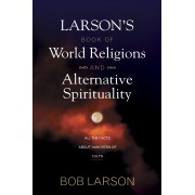 Larson'S Book Of World Religions And Alternative Spiritualit