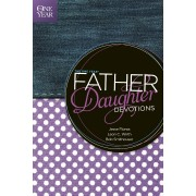 One Year Father-Daughter Devotions, The