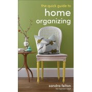 Quick Guide To Home Organizing, The
