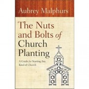 Nuts And Bolts Of Church Planting, The