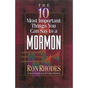 10 Most Important Things You Can Say To A Mormon, The