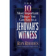 10 Most Important Things You Can Say To A Jehovah's Witn, T